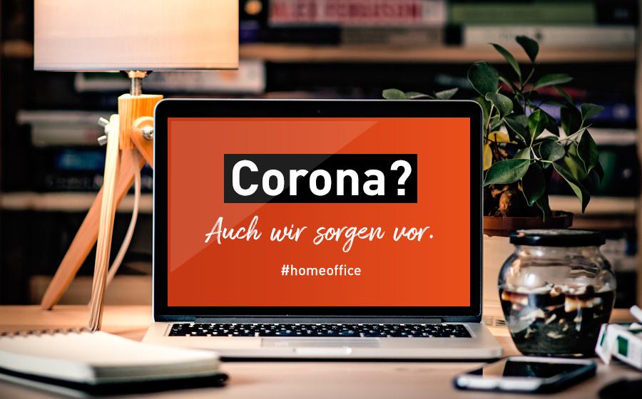 Corona? Wir haben vorgesorgt!